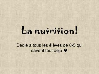 La nutrition!