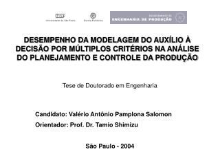 Tese de Doutorado em Engenharia Candidato: Valério Antônio Pamplona Salomon