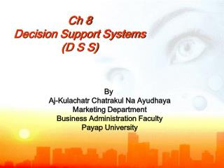 Ch 8 Decision Support Systems  (D S S)