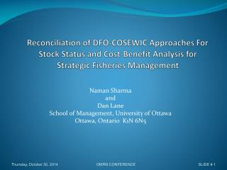 Naman Sharma and Dan Lane School of Management, University of Ottawa Ottawa, Ontario  K1N 6N5