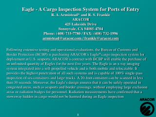 Eagle - A Cargo Inspection System for Ports of Entry R. A. Armistead and R. S. Frankle ARACOR 425 Lakeside Drive Sunnyva