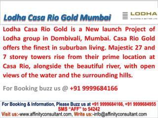 lodha casa rio gold @ 09999684166