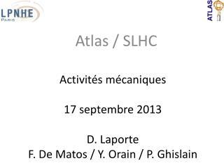 Activités mécaniques 17 septembre 2013 D. Laporte F. De Matos / Y.  Orain  / P. Ghislain