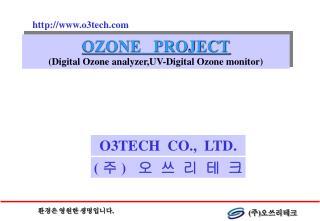 OZONE   PROJECT (Digital Ozone analyzer,UV-Digital Ozone monitor)
