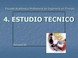 4. ESTUDIO TECNICO