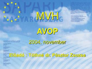 MVH  AVOP 2004. november  El?ad� : T�thn� dr. P�sztor Zsuzsa