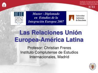 Las Relaciones Unión Europea-América Latina