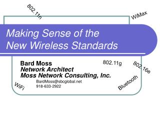 Making Sense of the New Wireless Standards