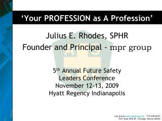 5 th  Annual Future Safety  Leaders Conference  November 12-13, 2009 Hyatt Regency Indianapolis