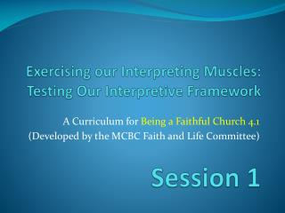 Exercising our Interpreting Muscles: Testing Our Interpretive Framework