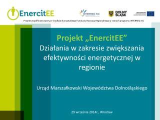 """Projekt """"EnercitEE""""  Działania w zakresie zwiększania efektywności energetycznej w regionie"""