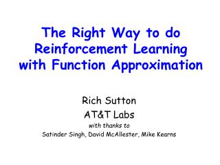 The Right Way to do Reinforcement Learning with Function Approximation