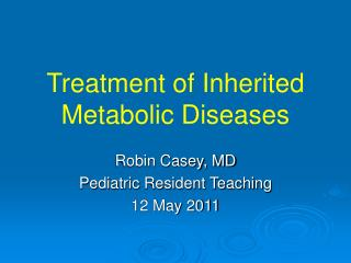 Treatment of Inherited Metabolic Diseases