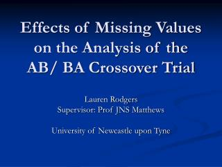 Effects of Missing Values on the Analysis of the AB/ BA Crossover Trial