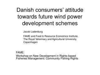 Danish consumers' attitude towards future wind power development schemes