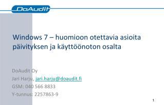 Windows 7 – huomioon otettavia asioita päivityksen ja käyttöönoton osalta