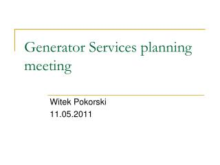 Generator Services planning meeting