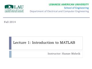 Lecture 1: Introduction to MATLAB