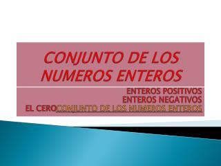 CONJUNTO DE LOS NUMEROS ENTEROS