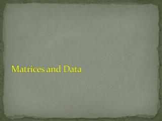 Matrices and Data