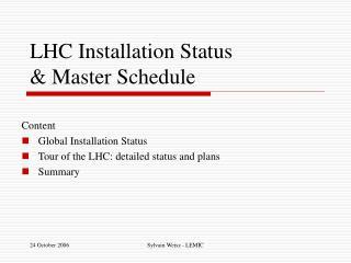 LHC Installation Status  & Master Schedule