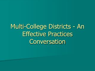 Multi-College Districts - An Effective Practices Conversation