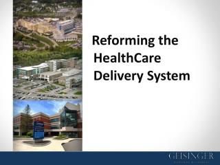 Reforming the HealthCare Delivery System