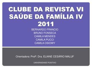 CLUBE DA REVISTA VI SAÚDE DA FAMÍLIA IV 2011