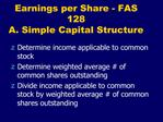 Earnings per Share - FAS 128 A. Simple Capital Structure