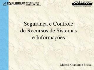 Seguran�a e Controle  de Recursos de Sistemas  e Informa��es