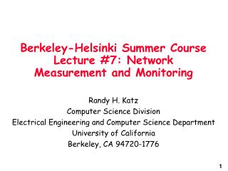 Berkeley-Helsinki Summer Course Lecture #7: Network Measurement and Monitoring