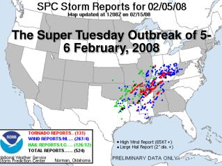 The Super Tuesday Outbreak of 5-6 February, 2008
