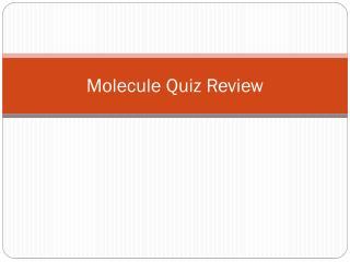 Molecule Quiz Review