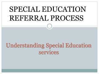 Understanding  Special  Education services