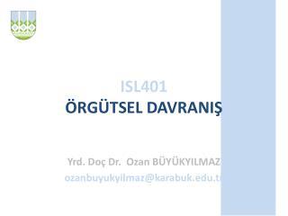 ISL401 ÖRGÜTSEL DAVRANIŞ