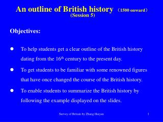 An outline of British history  ( 1500 onward ) (Session 5)