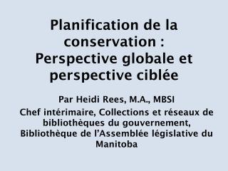 Planification de la conservation :  Perspective globale et perspective ciblée
