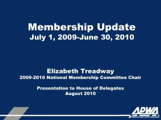 Membership Update July 1, 2009-June 30, 2010