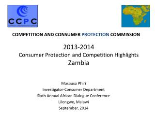 2013-2014  Consumer Protection and Competition Highlights Zambia