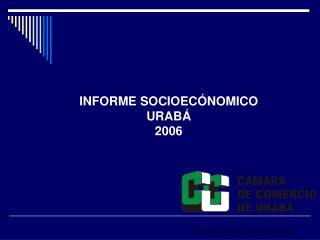 INFORME SOCIOECÓNOMICO URABÁ 2006