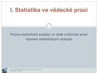 I. Statistika ve vědecké praxi