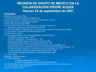 REUNIÓN DE GRUPO  DE MEXICO EN LA COLABORACION PIERRE AUGER Viernes 28 de septiembre de 2007