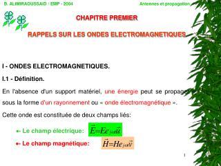 CHAPITRE PREMIER RAPPELS SUR LES ONDES ELECTROMAGNETIQUES