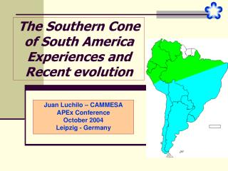 The Southern Cone of South America Experiences and Recent evolution