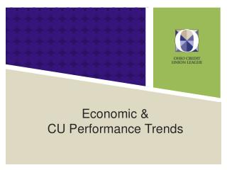 Economic &  CU Performance Trends
