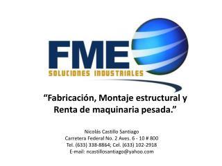 """""""Fabricación, Montaje estructural y Renta de maquinaria pesada."""""""