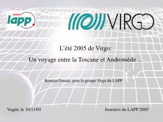 L'été 2005 de Virgo:  Un voyage entre la Toscane et Andromède ...