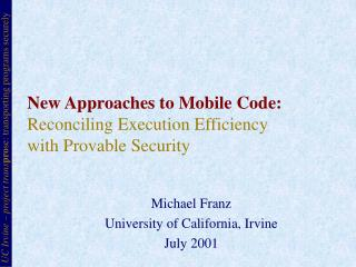 New Approaches to Mobile Code: Reconciling Execution Efficiency with Provable Security