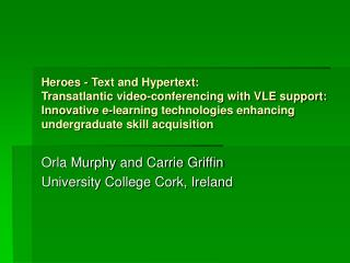 Orla Murphy and Carrie Griffin University College Cork, Ireland