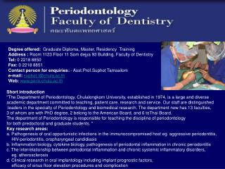 Degree offered:   Graduate Diploma, Master, Residency  Training
